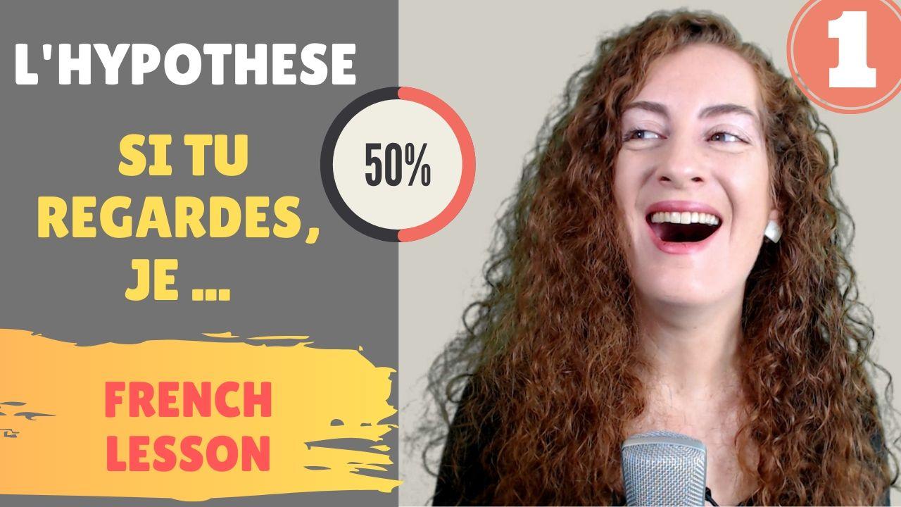Exprimer l'hypothèse en français - French lesson - Lecon de francais