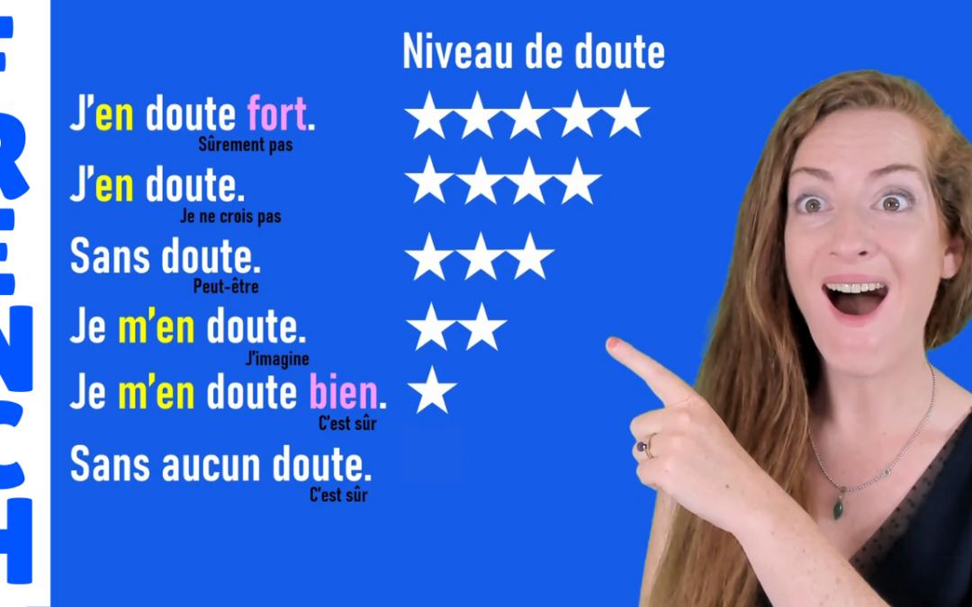 DOUTER, SE DOUTER, SANS DOUTE … Le doute en français – French lesson