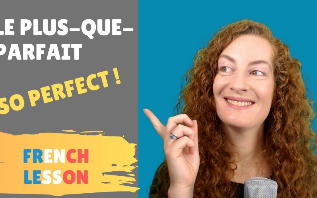 Conjuguer au plus-que-parfait – French lesson – Lecon de francais