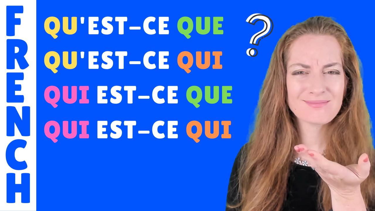 Qu'est-ce que / qu'est-ce qui / qui est-ce que / Qui est-ce qui - French lesson - Lecon de francais